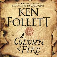 A Column of Fire - The Kingsbridge Novels (CD-Audio)
