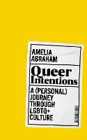 Queer Intentions: A (Personal) Journey Through LGBTQ + Culture (Hardback)