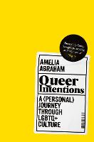 Queer Intentions: A (Personal) Journey Through LGBTQ + Culture (Paperback)