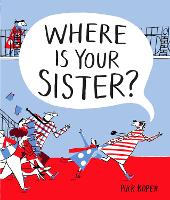 Where Is Your Sister? (Hardback)