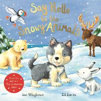 Say Hello to the Snowy Animals - Say Hello (Paperback)