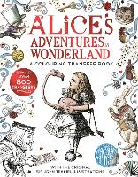 Alice in Wonderland: A Colouring Transfer Book