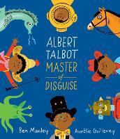 Albert Talbot: Master of Disguise (Hardback)