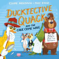 Ducktective Quack and the Cake Crime Wave (Paperback)