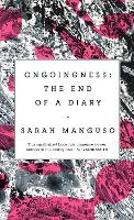 Ongoingness: the End of a Diary (Hardback)