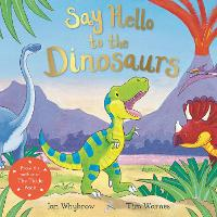 Say Hello to the Dinosaurs - Say Hello (Paperback)