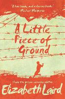 A Little Piece of Ground: 15th Anniversary Edition (Paperback)