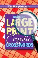 Daily Telegraph Book of Large Print Cryptic Crosswords (Paperback)