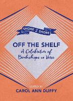 Off The Shelf: A Celebration of Bookshops in Verse (Paperback)