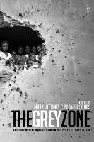 The Grey Zone: Civilian Protection Between Human Rights and the Laws of War (Hardback)
