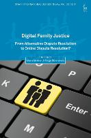 Digital Family Justice: From Alternative Dispute Resolution to Online Dispute Resolution? - Onati International Series in Law and Society (Hardback)