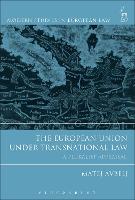 The European Union under Transnational Law: A Pluralist Appraisal - Modern Studies in European Law (Paperback)