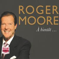 Roger Moore: A bientot... (CD-Audio)