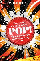 Pop!: Fizzy drinks. A trillion dollars. The adventure that ends with a bang. (Paperback)