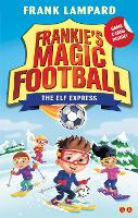 Frankie's Magic Football: The Elf Express: Book 17 - Frankie's Magic Football (Paperback)