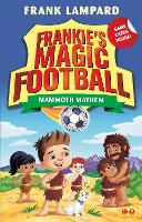 Frankie's Magic Football: Mammoth Mayhem: Book 18 - Frankie's Magic Football (Paperback)