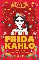 Little Guides to Great Lives: Frida Kahlo - Little Guides to Great Lives (Paperback)