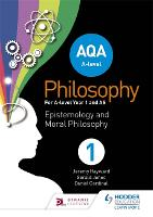 AQA A-level Philosophy Year 1 and AS: Epistemology and Moral Philosophy (Paperback)