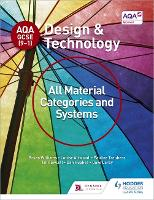 AQA GCSE (9-1) Design and Technology: All Material Categories and Systems - AQA GCSE (9-1) Design and Technology (Paperback)