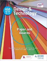AQA GCSE (9-1) Design and Technology: Paper and Boards - AQA GCSE (9-1) Design and Technology (Paperback)