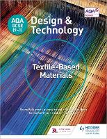 AQA GCSE (9-1) Design and Technology: Textile-Based Materials - AQA GCSE (9-1) Design and Technology (Paperback)