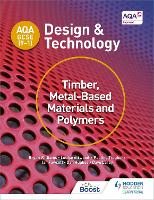 AQA GCSE (9-1) Design and Technology: Timber, Metal-Based Materials and Polymers - AQA GCSE (9-1) Design and Technology (Paperback)