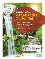 CBAC TGAU Astudiaethau Crefyddol Uned 1 Crefydd a Themau Athronyddol (WJEC GCSE Religious Studies: Unit 1 Religion and Philosophical Themes Welsh-language edition)