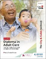 The City & Guilds Textbook Level 3 Diploma in Adult Care for the Lead Adult Care Worker Apprenticeship (Paperback)