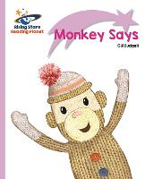 Reading Planet - Monkey Says - Lilac Plus: Lift-off First Words - Rising Stars Reading Planet (Paperback)