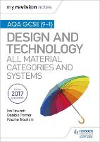 My Revision Notes: AQA GCSE (9-1) Design and Technology: All Material Categories and Systems - My Revision Notes (Paperback)
