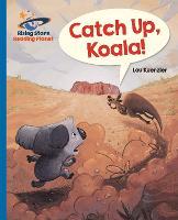 Reading Planet - Catch Up, Koala! - Blue: Galaxy