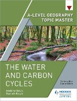 A-level Geography Topic Master: The Water and Carbon Cycles (Paperback)