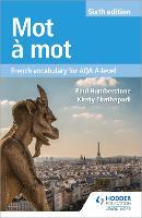 Mot a Mot Sixth Edition: French Vocabulary for AQA A-level (Paperback)