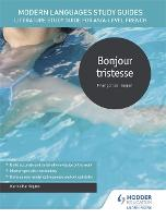 Modern Languages Study Guides: Bonjour tristesse: Literature Study Guide for AS/A-level French (Paperback)