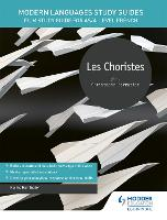 Modern Languages Study Guides: Les choristes: Film Study Guide for AS/A-level French (Paperback)