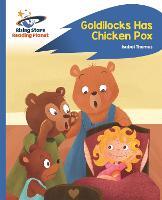 Reading Planet - Goldilocks Has Chicken Pox - Blue: Rocket Phonics - Rising Stars Reading Planet (Paperback)