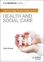 My Revision Notes: Cambridge Technicals Level 3 Health and Social Care (Paperback)