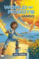 Reading Planet KS2 - World of Robots: Jango - Level 1: Stars/Lime band - Rising Stars Reading Planet (Paperback)