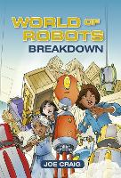 Reading Planet KS2 - World of Robots: Breakdown - Level 3: Venus/Brown band - Rising Stars Reading Planet (Paperback)