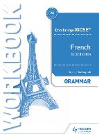 Cambridge IGCSE (TM) French Grammar Workbook Second Edition (Paperback)