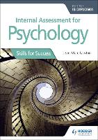 Internal Assessment for Psychology for the IB Diploma: Skills for Success (Paperback)