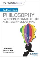 My Revision Notes: AQA A-level Philosophy Paper 2 Metaphysics of God and Metaphysics of mind - My Revision Notes (Paperback)