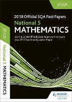 National 5 Mathematics 2018-19 SQA Specimen and Past Papers with Answers (Paperback)