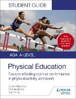 AQA A Level Physical Education Student Guide 2: Factors affecting optimal performance in physical activity and sport (Paperback)