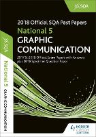 National 5 Graphic Communication 2018-19 SQA Specimen and Past Papers with Answers (Paperback)