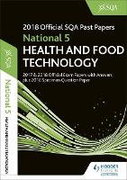 National 5 Health & Food Technology 2018-19 SQA Specimen and Past Papers with Answers (Paperback)