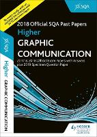 Higher Graphic Communication 2018-19 SQA Specimen and Past Papers with Answers (Paperback)
