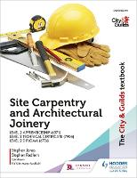 The City & Guilds Textbook: Site Carpentry and Architectural Joinery for the Level 2 Apprenticeship (6571), Level 2 Technical Certificate (7906) & Level 2 Diploma (6706)