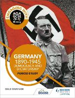 Engaging with AQA GCSE (9-1) History: Germany, 1890-1945: Democracy and dictatorship Period study (Paperback)