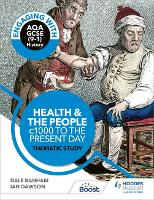 Engaging with AQA GCSE (9-1) History: Health and the people, c1000 to the present day Thematic study (Paperback)